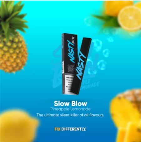 nasty fix slow blow